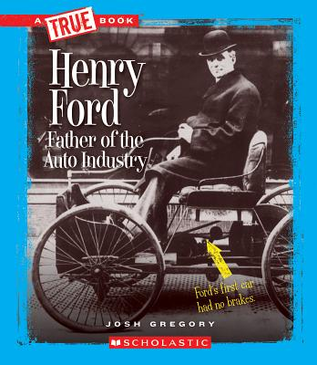 Henry Ford By Gregory, Josh